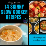 Collage of photos containing 4 pictures of slow cooker soups and veggie dishes with the words 14 skinny slow cooker recipes